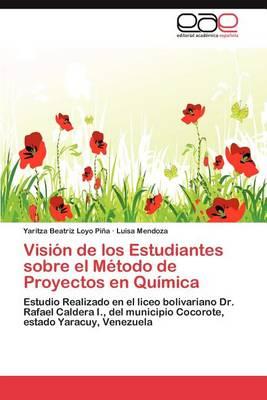 Vision de Los Estudiantes Sobre El Metodo de Proyectos En Quimica (Paperback)