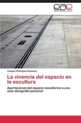 La Vivencia del Espacio En La Escultura (Paperback)