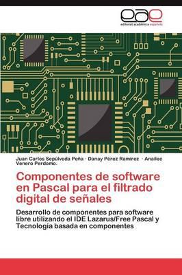 Componentes de Software En Pascal Para El Filtrado Digital de Senales (Paperback)