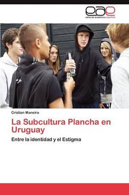 La Subcultura Plancha En Uruguay (Paperback)