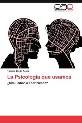 La Psicologia Que Usamos (Paperback)