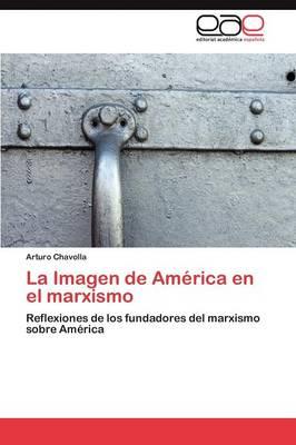 La Imagen de America En El Marxismo (Paperback)
