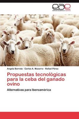Propuestas Tecnologicas Para La Ceba del Ganado Ovino (Paperback)