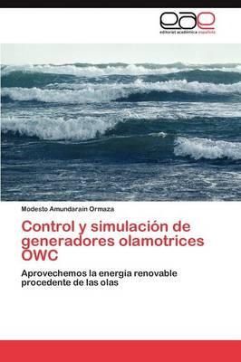 Control y Simulacion de Generadores Olamotrices Owc (Paperback)