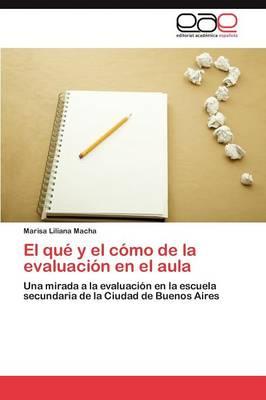 El Que y El Como de La Evaluacion En El Aula (Paperback)