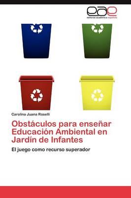 Obstaculos Para Ensenar Educacion Ambiental En Jardin de Infantes (Paperback)