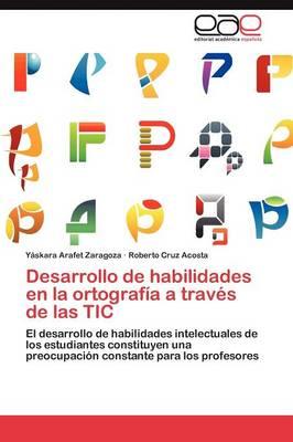 Desarrollo de Habilidades En La Ortografia a Traves de Las Tic (Paperback)