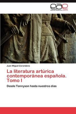 La Literatura Arturica Contemporanea Espanola. Tomo I (Paperback)