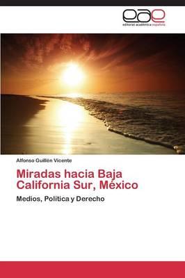 Miradas Hacia Baja California Sur, Mexico (Paperback)