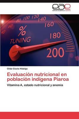 Evaluacion Nutricional En Poblacion Indigena Piaroa (Paperback)