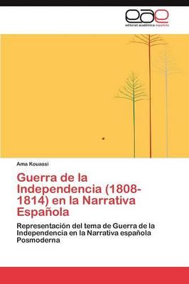 Guerra de La Independencia (1808-1814) En La Narrativa Espanola (Paperback)