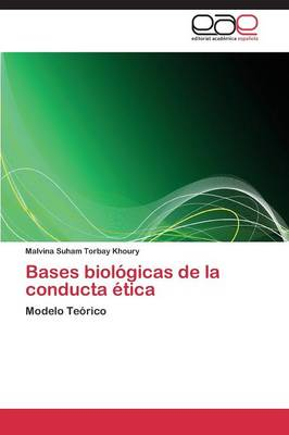 Bases Biologicas de La Conducta Etica (Paperback)