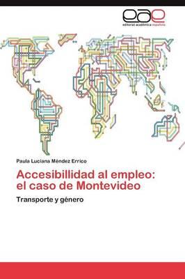Accesibillidad Al Empleo: El Caso de Montevideo (Paperback)