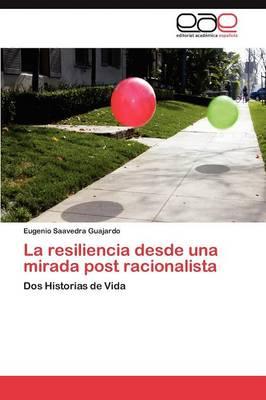 La Resiliencia Desde Una Mirada Post Racionalista (Paperback)