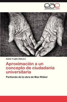 Aproximacion a Un Concepto de Ciudadania Universitaria (Paperback)