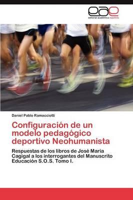 Configuracion de Un Modelo Pedagogico Deportivo Neohumanista (Paperback)