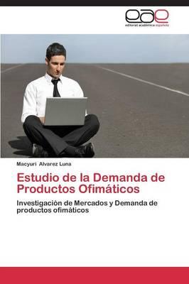 Estudio de La Demanda de Productos Ofimaticos (Paperback)
