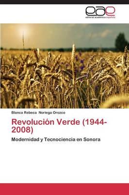 Revolucion Verde (1944-2008) (Paperback)