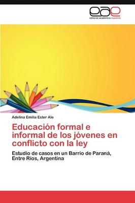 Educacion Formal E Informal de Los Jovenes En Conflicto Con La Ley (Paperback)