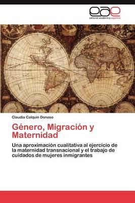 Genero, Migracion y Maternidad (Paperback)