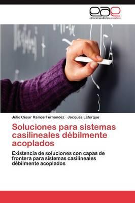 Soluciones Para Sistemas Casilineales Debilmente Acoplados (Paperback)