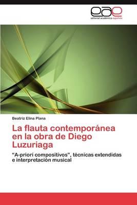La Flauta Contemporanea En La Obra de Diego Luzuriaga (Paperback)