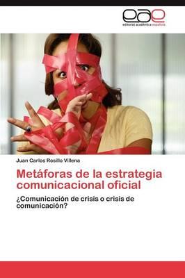 Metaforas de La Estrategia Comunicacional Oficial (Paperback)