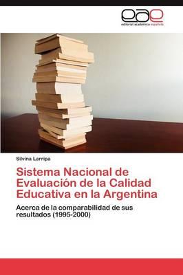 Sistema Nacional de Evaluacion de La Calidad Educativa En La Argentina (Paperback)