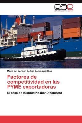 Factores de Competitividad En Las Pyme Exportadoras (Paperback)