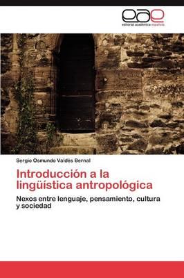 Introduccion a la Linguistica Antropologica (Paperback)