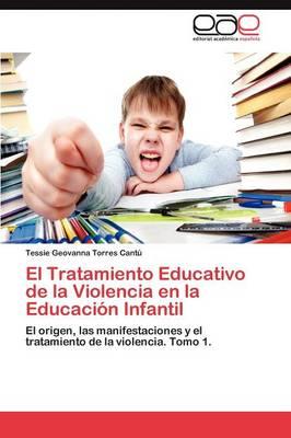 El Tratamiento Educativo de La Violencia En La Educacion Infantil (Paperback)