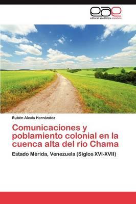 Comunicaciones y Poblamiento Colonial En La Cuenca Alta del Rio Chama (Paperback)
