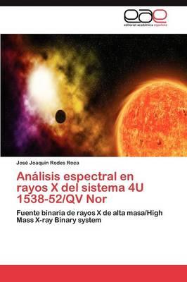 Analisis Espectral En Rayos X del Sistema 4u 1538-52/QV Nor (Paperback)