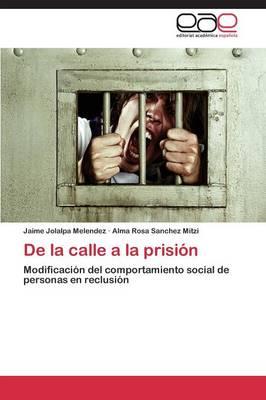 de La Calle a la Prision (Paperback)