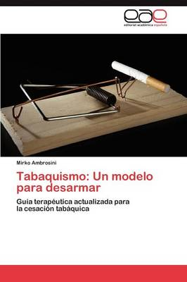 Tabaquismo: Un Modelo Para Desarmar (Paperback)