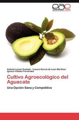 Cultivo Agroecologico del Aguacate (Paperback)
