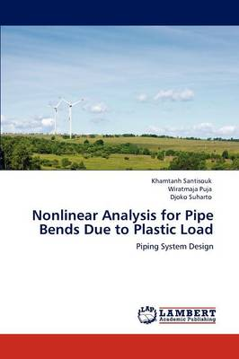 Nonlinear Analysis for Pipe Bends Due to Plastic Load (Paperback)