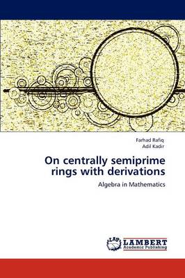 On Centrally Semiprime Rings with Derivations (Paperback)