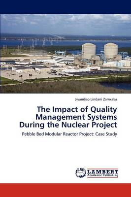 The Impact of Quality Management Systems During the Nuclear Project (Paperback)