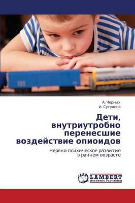 Deti, Vnutriutrobno Perenesshie Vozdeystvie Opioidov (Paperback)