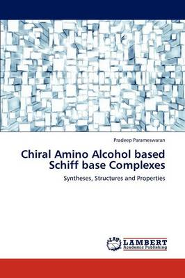 Chiral Amino Alcohol Based Schiff Base Complexes (Paperback)