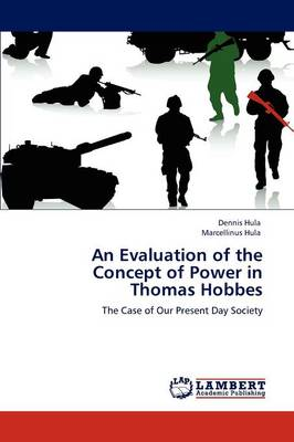 An Evaluation of the Concept of Power in Thomas Hobbes (Paperback)