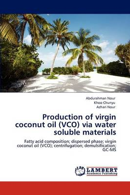 Production of Virgin Coconut Oil (Vco) Via Water Soluble Materials (Paperback)