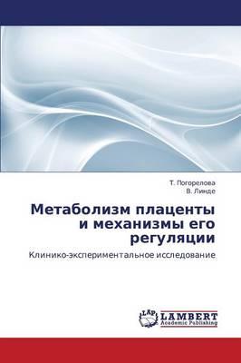 Metabolizm Platsenty I Mekhanizmy Ego Regulyatsii (Paperback)