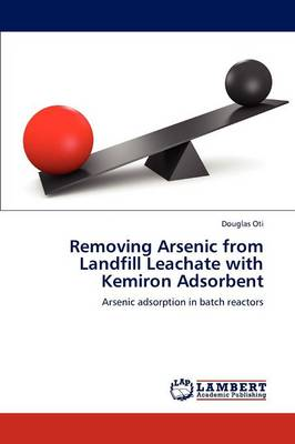 Removing Arsenic from Landfill Leachate with Kemiron Adsorbent (Paperback)