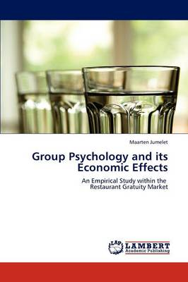 Group Psychology and Its Economic Effects (Paperback)