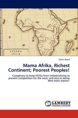 Mama Afrika, Richest Continent; Poorest Peoples! (Paperback)