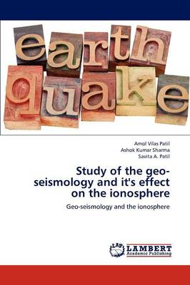 Study of the Geo-Seismology and It's Effect on the Ionosphere (Paperback)