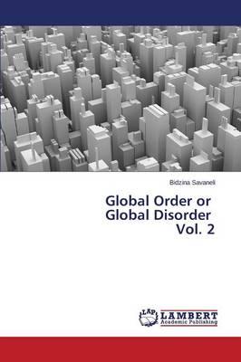 Global Order or Global Disorder Vol. 2 (Paperback)