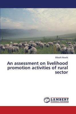 An Assessment on Livelihood Promotion Activities of Rural Sector (Paperback)